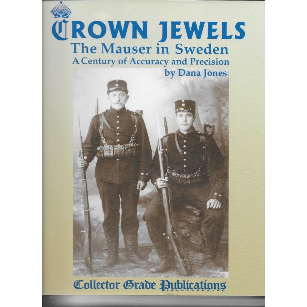 Crown Jewels: The Mauser in Sweden - A Century of Accuracy and Precision by Dana Jones