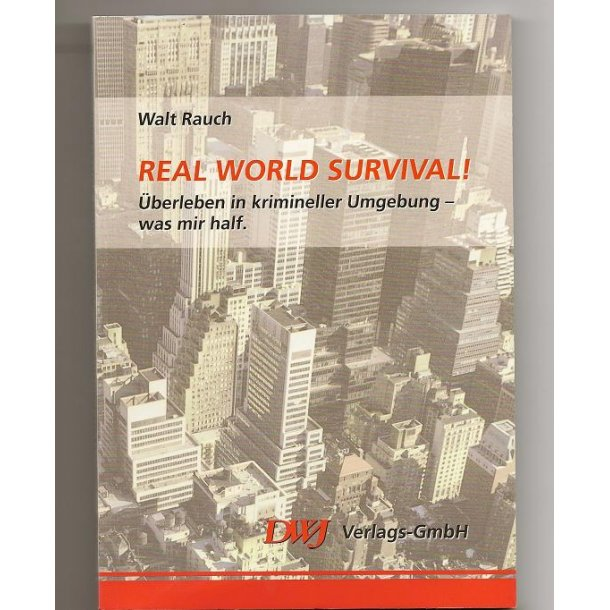 REAL WORLD SURVIVAL !