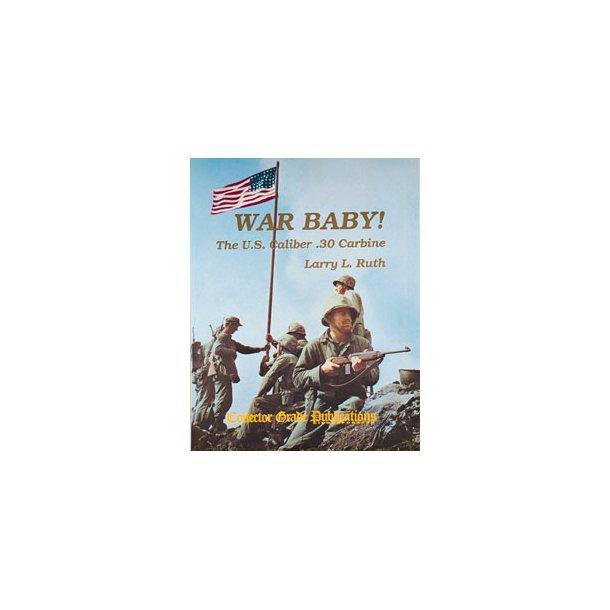 WAR BABY ! The US caliber .30 carbine.